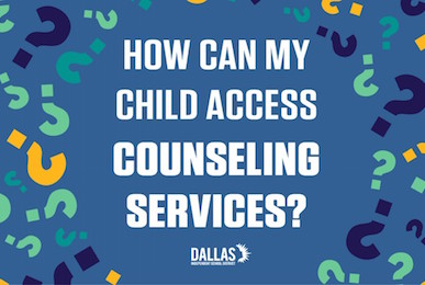 Dallas ISD is making counseling services available to families during the school closure