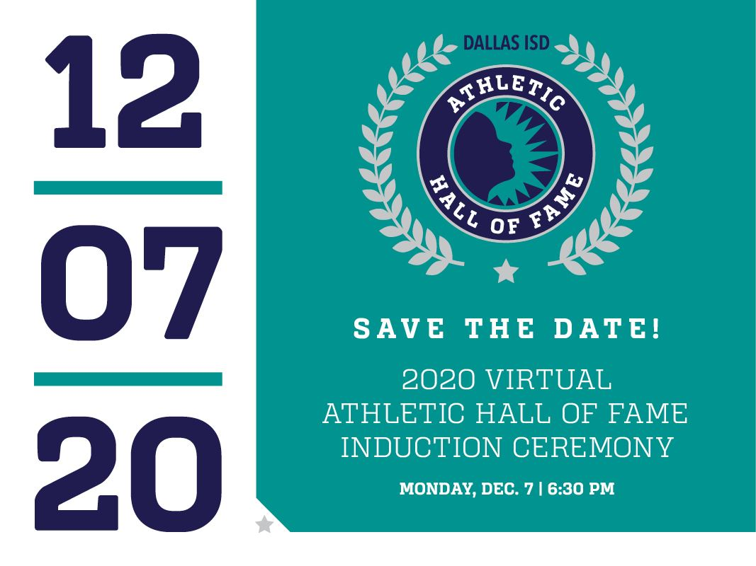 SAVE THE DATE!  Dallas ISD 2020 Athletic Hall of Fame Virtual Induction Ceremony