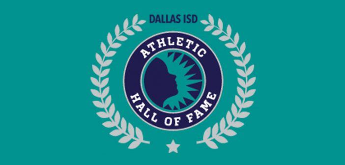 Announcing the Dallas ISD Athletic Hall of Fame Class of 2020