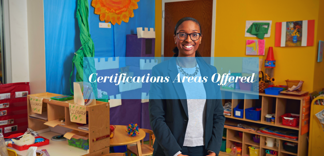 Certification Areas Offered