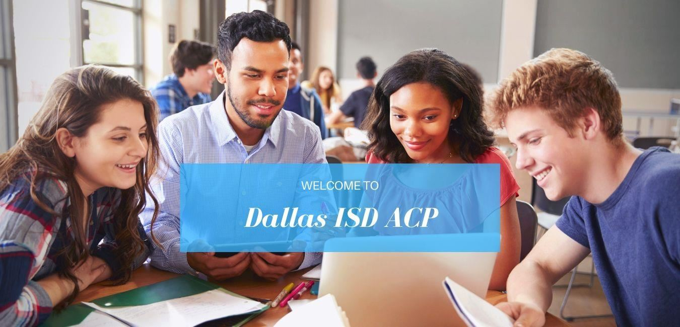 Dallas ISD ACP Welcome