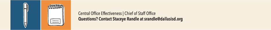 Questions? Contact Staceye Randle at srandle@dallasisd.org