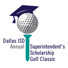 Dallas ISD Annual Superintendent's Scholarship Golf Classic