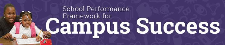 School Performance Framework for Campus Success
