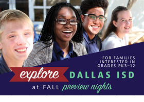 Explore Dallas ISD at Fall Preview Nights