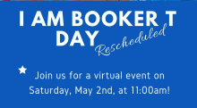 I Am Booker T Day Virtual Event