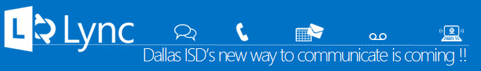 Lync, Dallas ISD's new way to communicate is coming!!