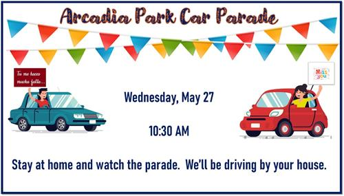 Arcadia Park Car Parade - May 27 (10:30 am)