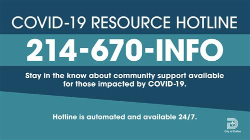 Covid-19 Resource Hotline 214-670-INFO