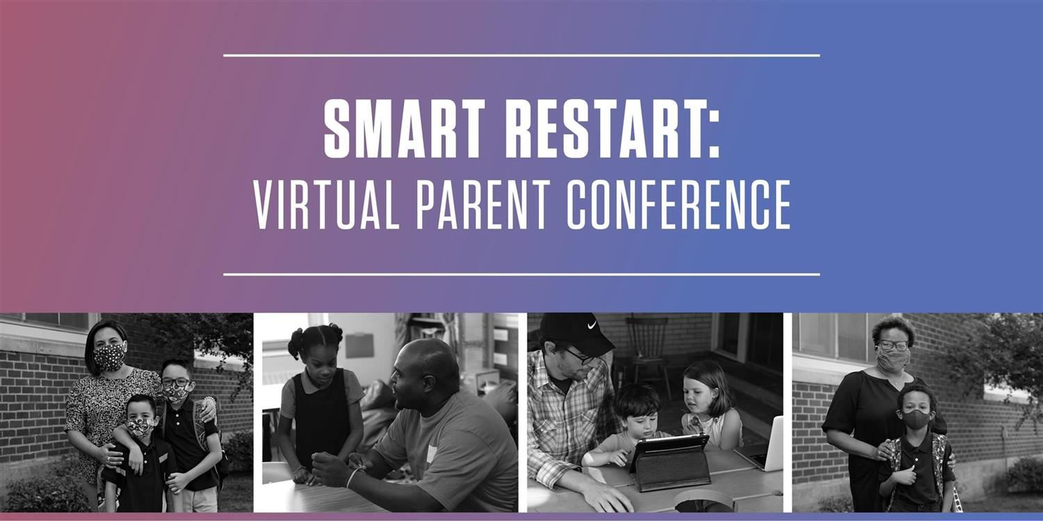 We would like to invite all of our families to the Smart Restart Virtual Parent Conference. Let's make a Smart Restart for the 2020-2021 school year. Register!
