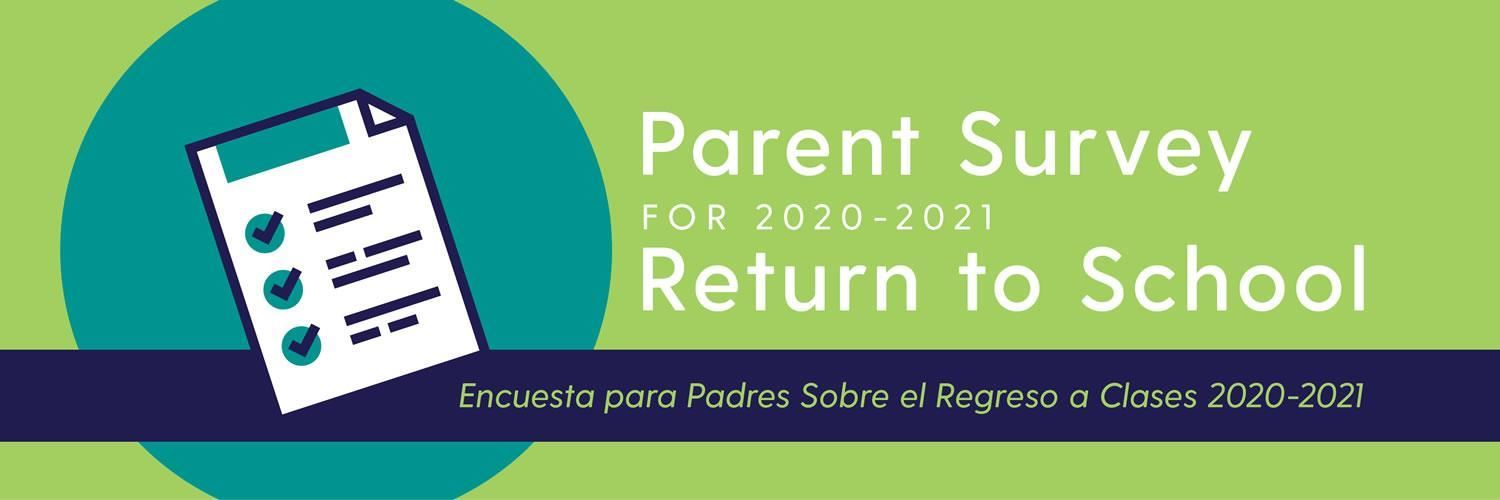 PARENT SURVEY FOR 2020-2021 RETURN TO SCHOOL