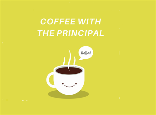 Coffee With the Principal Nov. 22nd 9am-10am