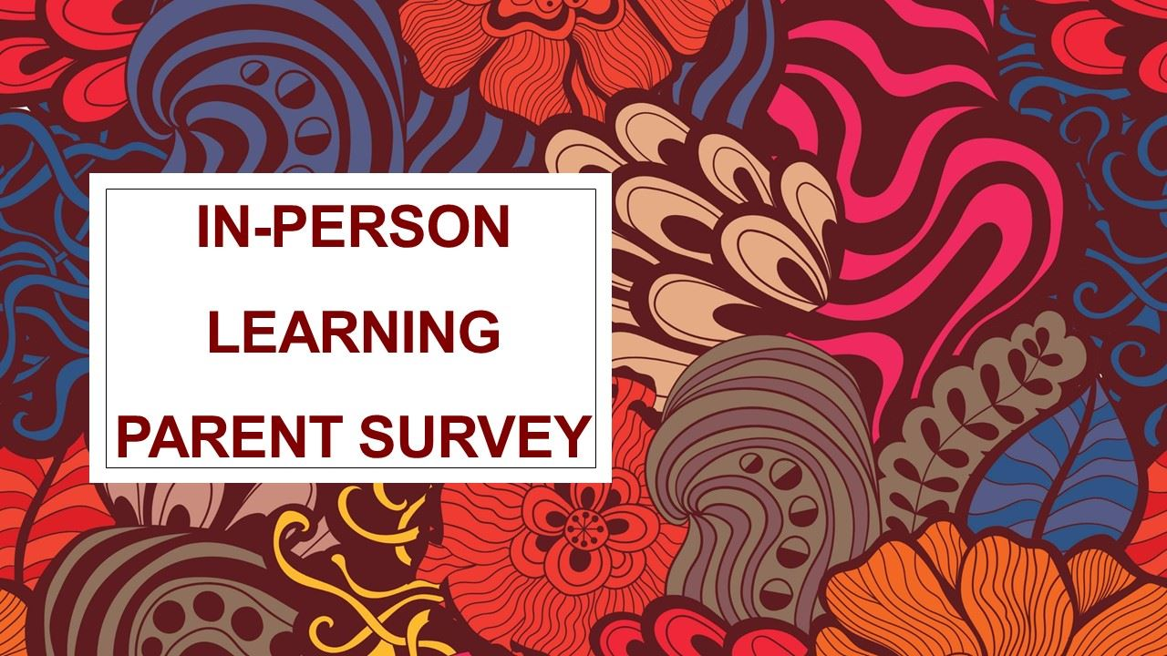 Click here to take RETURN TO IN-PERSON LEARNING survey