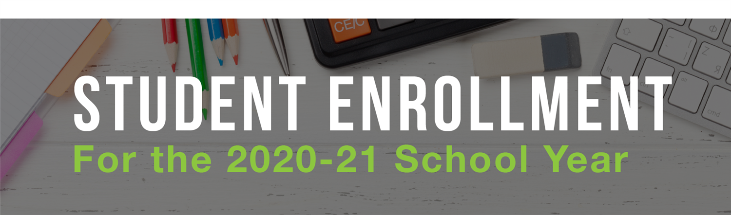2020-2021 Enrollment for New and Returning Students Now Open