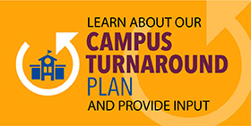 Learn About Our Campus Turnaround Plan