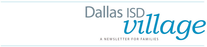 Dallas ISD Village - A Newsletter for Families
